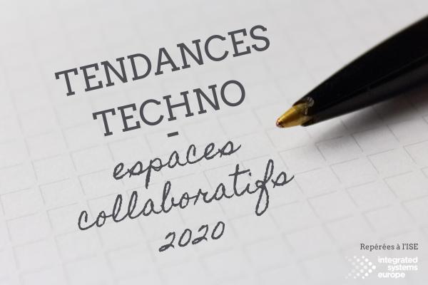 Tendances techno au service de l'expérience utilisateurs des espaces collaboratifs